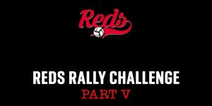 Reds rally Challenge Part V