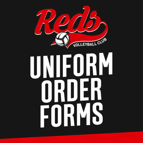 Reds Volleyball Club - Uniform Order Forms
